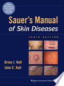 """Sauer's Manual of Skin Diseases"" by Brian J. Hall, John C. Hall"