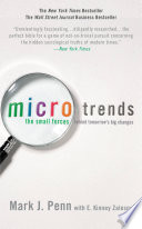 """""""Microtrends: The Small Forces Behind Tomorrow's Big Changes"""" by Mark Penn, E. Kinney Zalesne"""