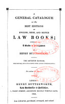 A General Catalogue of the Best Editions of English, Irish, and Scotch Law Books