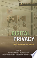 Digital Privacy  : Theory, Technologies, and Practices