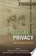 """Digital Privacy: Theory, Technologies, and Practices"" by Alessandro Acquisti, Stefanos Gritzalis, Costos Lambrinoudakis, Sabrina di Vimercati"