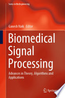 """Biomedical Signal Processing: Advances in Theory, Algorithms and Applications"" by Ganesh Naik"