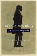 Jefferson's Body: A Corporeal Biography