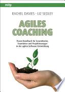 Agiles Coaching  : Praxis-Handbuch für ScrumMaster, Teamleiter und Projektmanager in der agilen Software-Entwicklung
