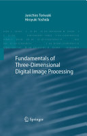 Fundamentals of Three dimensional Digital Image Processing