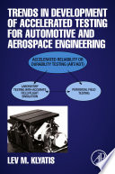Trends In Development Of Accelerated Testing For Automotive And Aerospace Engineering Book PDF