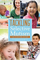 """Tackling Selective Mutism: A Guide for Professionals and Parents"" by Miriam Jemmett, Denise Lanes, Kate Jones, David Bramble, Charlotte Firth, Rosemary Sage, Carl Sutton, Keiko Kakuta, Jean Gross, Tony Cline, Nitza Katz-Bernstein, Victoria Roe, Lindsay Whittington, Jyoti Sharma, Geoffrey Gibson, Jane Kay, Hilary M Cleator, Alison Wintgens, Benita Rae Smith, Alice Sluckin, Jenny Packer, Johnston Susan, Maggie Johnson"