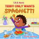 Teddy Only Wants Spaghetti