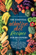 The Essential Alkaline Diet Recipes for Beginners Book