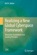 Realizing a New Global Cyberspace Framework: Normative ...