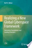 Realizing a New Global Cyberspace Framework