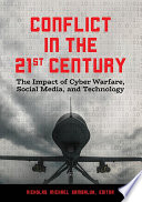 Conflict In The 21st Century The Impact Of Cyber Warfare Social Media And Technology