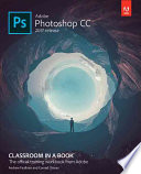 Adobe Photoshop CC Classroom in a Book (2017 Release)