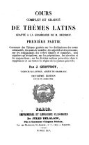 Cours complet et grandué de thèmes Latins adapté à la grammaire de M. Burnouf. Deuxième édition revue et augmentée