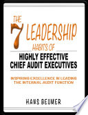 The 7 Leadership Habits of Highly Effective Chief Audit Executives   Inspiring Excellence in Leading the Internal Audit Function