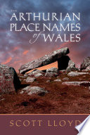 The Arthurian Place Names of Wales Book