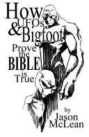 How UFOs   Bigfoot Prove the Bible Is True