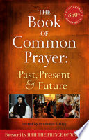 The Book of Common Prayer  Past  Present and Future
