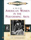 A to Z of American Women in the Performing Arts