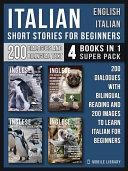 Italian Short Stories for Beginners   English Italian    4 Books in 1 Super Pack