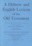 A Hebrew and English Lexicon of the Old Testament