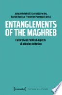 Entanglements of the Maghreb