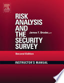 Risk Analysis and the Security Survey Instructor s Manual Book