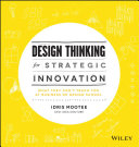 link to Design thinking for strategic innovation : what they can't teach you at business or design school in the TCC library catalog