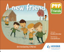 PYP Friends  A new friend