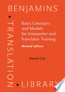 """""""Basic Concepts and Models for Interpreter and Translator Training"""" by Daniel Gile"""