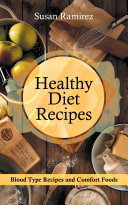 Healthy Diet Recipes: Blood Type Recipes and Comfort Foods ebook