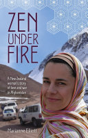 Zen Under Fire: A New Zealand Woman's Story of Love & War in Afghanistan