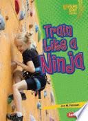 Train Like a Ninja