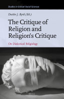 The Critique of Religion and Religion   s Critique