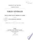 Institut de France : Académie des sciences : tables générales des travaux contenus dans les