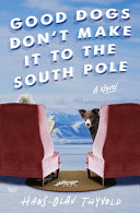 Good Dogs Don t Make It to the South Pole