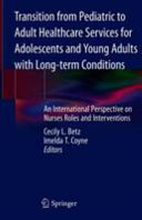 Transition from Pediatric to Adult Healthcare Services for Adolescents and Young Adults with Long term Conditions