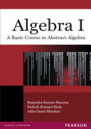 Algebra I: A Basic Course in Abstract Algebra