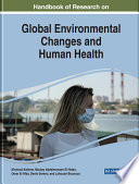 Handbook of Research on Global Environmental Changes and Human Health