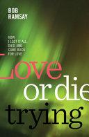 Love or Die Trying