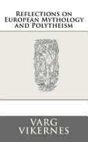 Reflections on European Mythology and Polytheism