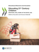 Educational Research and Innovation Educating 21st Century Children Emotional Well being in the Digital Age