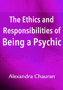 The Ethics   Responsibilities of Being a Psychic