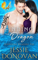 Finding the Dragon (Stonefire Dragons #10)