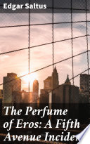 The Perfume of Eros  A Fifth Avenue Incident