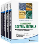 Handbook of Green Materials  Processing Technologies  Properties and Applications  in 4 Volumes