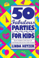 50 Fabulous Parties for Kids