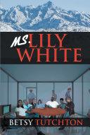 Ms. Lily White