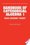 Handbook of Categorical Algebra  Volume 1  Basic Category Theory Book