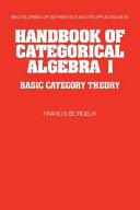 Handbook of Categorical Algebra: Volume 1, Basic Category Theory